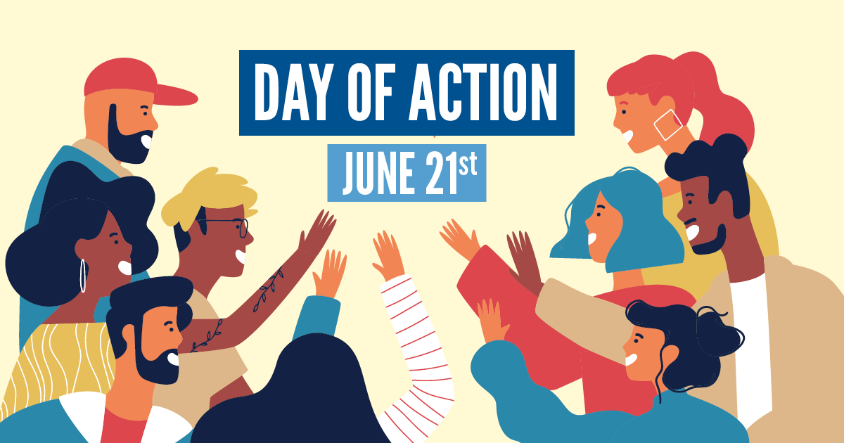 Day of Action - June 21st